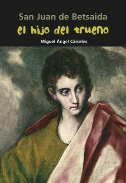 Imagen de San Juan de Betsaida. El hijo del trueno