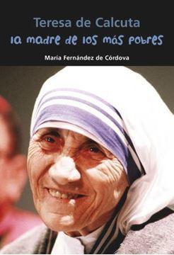 Imagen de Teresa de Calcuta. La madre de los más pobres