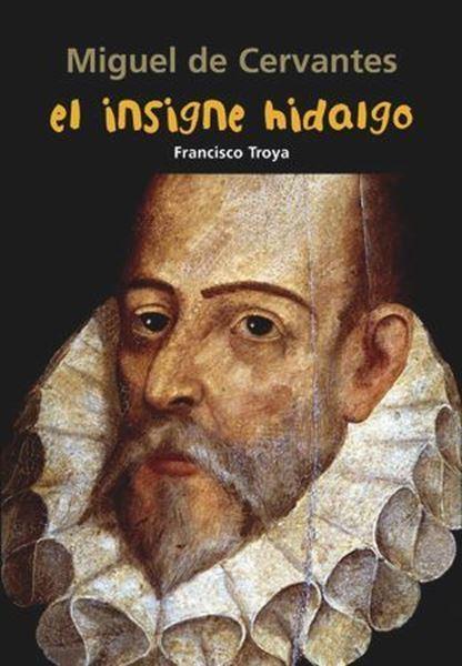 Imagen de Miguel de Cervantes. El insigne hidalgo