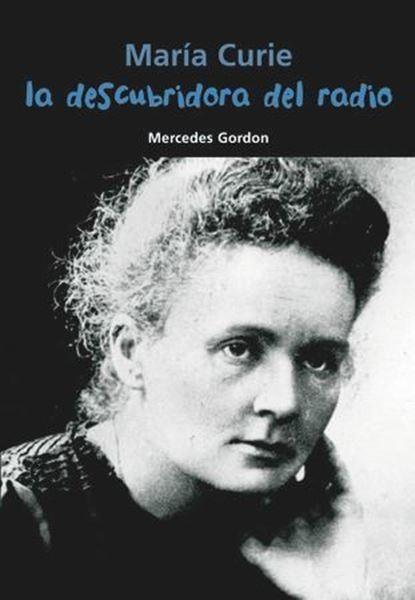 Imagen de María Curie. La descubridora del radio