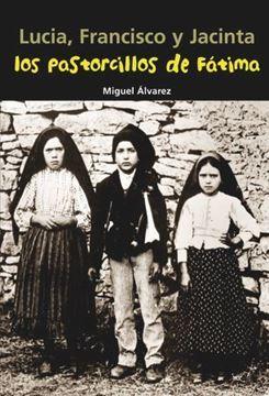Imagen de Lucia, Francisco y Jacinta. Los pastorcillos de Fátima