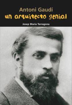 Imagen de Antoni Gaudí. Un arquitecto genial