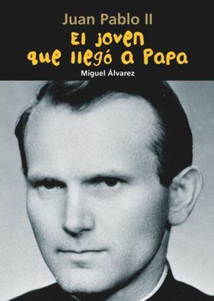 Imagen de Juan Pablo II. El joven que llegó a Papa