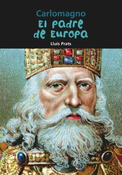Imagen de Carlomagno. El padre de Europa