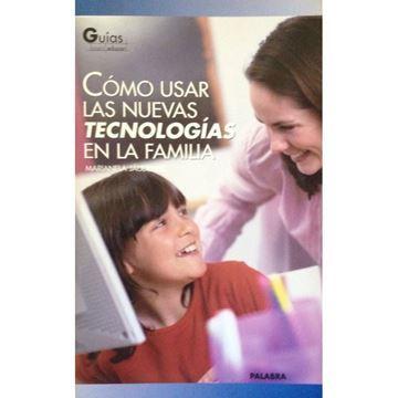 Imagen de Cómo usar las nuevas tecnologías en la familia