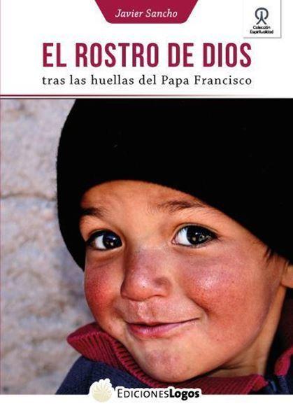 Imagen de El rostro de Dios - tras las huellas del Papa Francisco