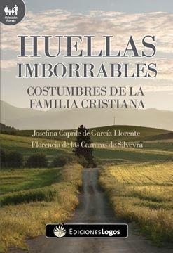 Imagen de Huellas imborrables - Costumbres de la familia cristiana