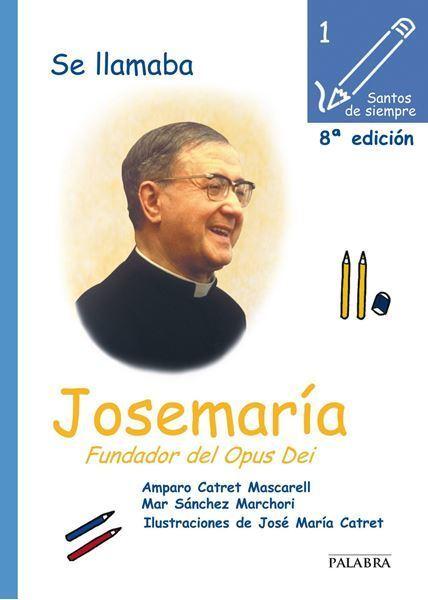 Imagen de Se llamaba Josemaría, fundador del Opus Dei