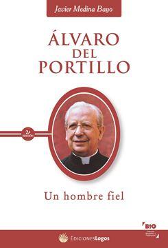 Imagen de Álvaro del Portillo. Un hombre fiel