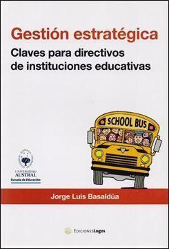 Imagen de Gestión Estratégica. Claves para directivos de instituciones educativas