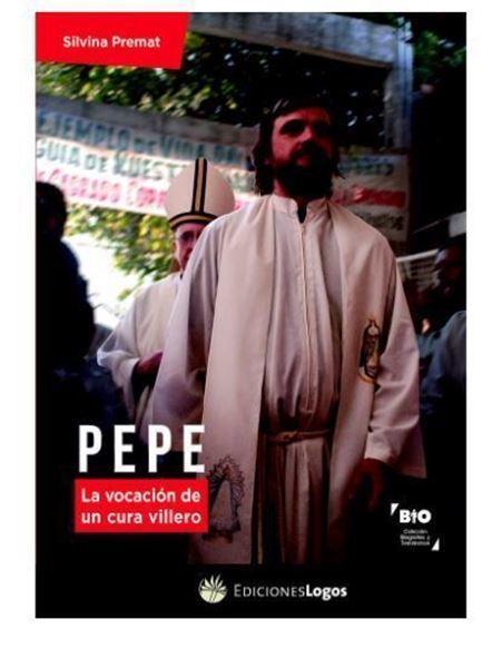 Imagen de Pepe la vocación de un cura villero