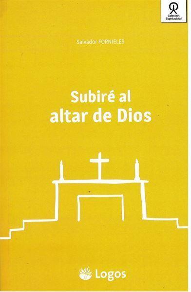 Imagen de Subiré al altar de Dios