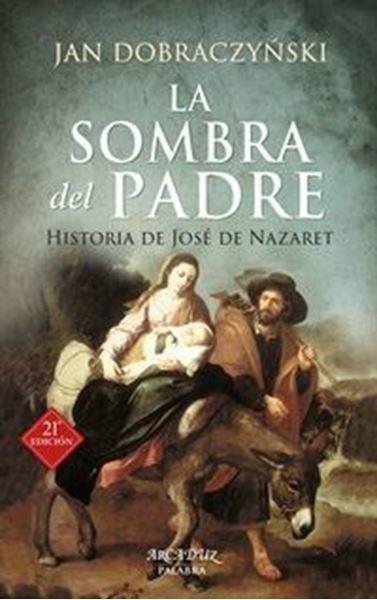Imagen de La Sombra del Padre. La historia de José de Nazaret
