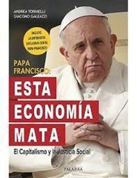 Imagen de PAPA FRANCISCO: ESTA ECONOMÍA MATA
