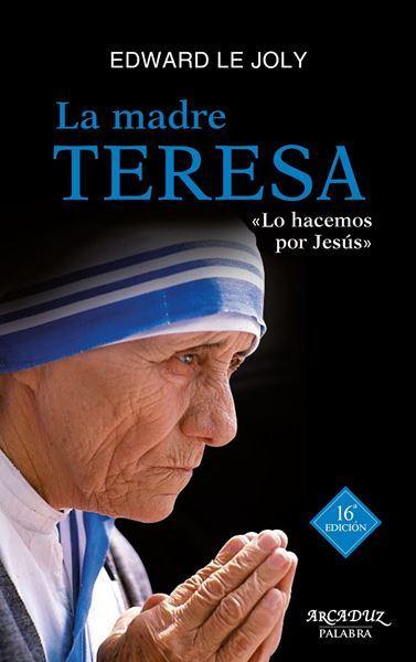 Imagen de LA MADRE TERESA ¨LO HACEMOS POR JESÚS¨