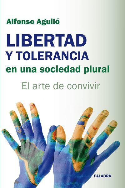 Imagen de LIBERTAD Y TOLERANCIA EN UNA SOCIEDAD PLURAL