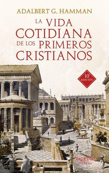 Imagen de LA VIDA COTIDIANA DE LOS PRIMEROS CRISTIANOS