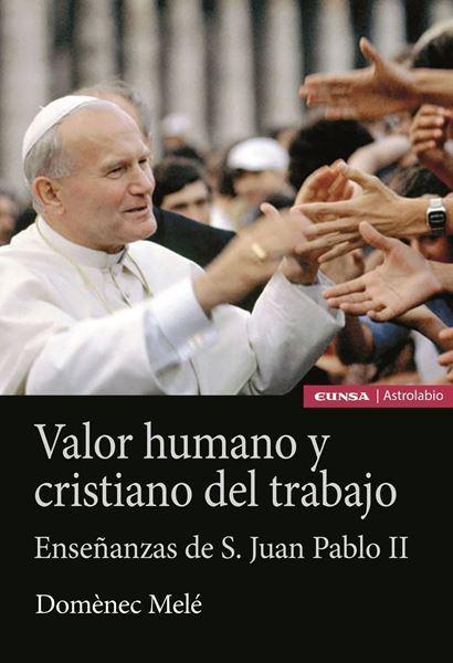 Imagen de VALOR HUMANO Y CRISTIANO DEL TRABAJO
