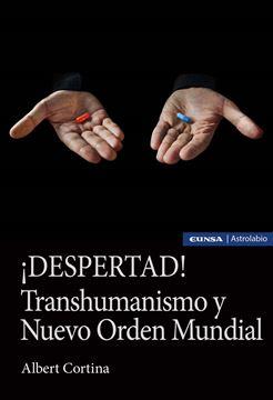 Imagen de ¡DESPERTAD! TRANSHUMANISMO Y NUEVO ORDEN MUNDIAL