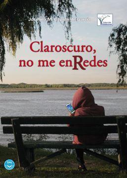Imagen de CLAROSCURO, NO ME ENREDES